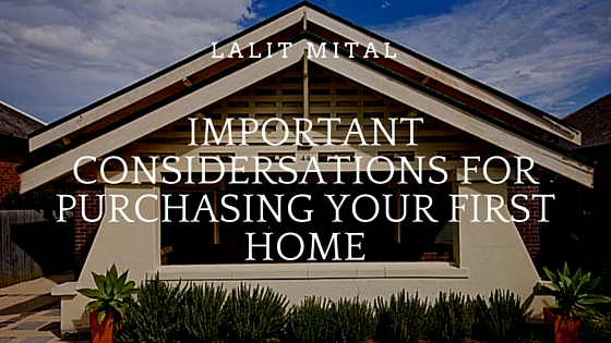 Important considerations for purchasing your first home
